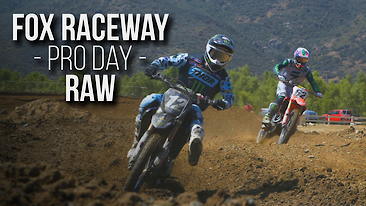 Fox Raceway RAW - Pro Day