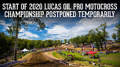 Start of 2020 Lucas Oil Pro Motocross Championship Postponed Temporarily