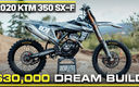 $30,000 Dream Build: 2020 KTM 350 SX-F