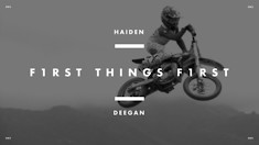 First Things First: Episode 5 - Haiden Deegan