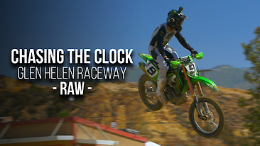 Chasing The Clock | Glen Helen Raceway RAW