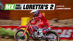 MX Pre-Race: Loretta's 2