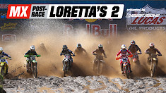 MX Post-Race: Loretta's 2