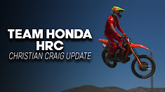 Team Honda HRC | Christian Craig Update