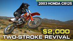 $2,000 Two-Stroke Revival: 2003 Honda CR125