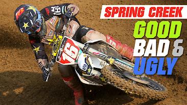 Good, Bad, ' n Ugly: Spring Creek