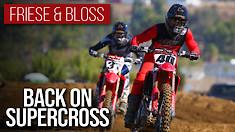 Back On Supercross ft. Friese & Bloss