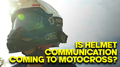 Is Helmet Communication Coming To Motocross?