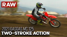 RAW Two-Stroke Action - 2021 GasGas MC 125