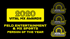 2020 Vital MX Awards: Person of the Year - Feld Entertainment and MX Sports