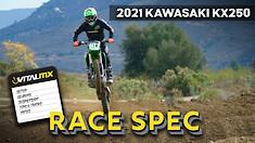 RACE SPEC: 2021 Kawasaki KX250