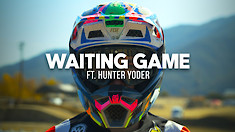 Waiting Game ft. Hunter Yoder