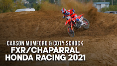 FXR/Chaparral Honda 2021 with Coty Schock & Carson Mumford