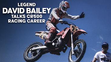 David Bailey Talks USGP CR500 Racing Career