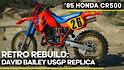 Retro Rebuild: '85 Honda CR500 David Bailey USGP Replica