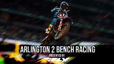 Bench Racing: Arlington 2 Supercross