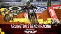 Bench Racing: Arlington 3 Supercross