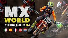 MX World: Episode 1 - The KTM Diaries