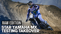 RAW | Star Yamaha MX Testing Takeover