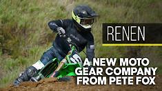 Renen: A New Moto Gear Company From Pete Fox