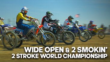 Wide Open & 2 Smokin' | 2 Stroke World Championships