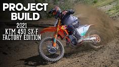 Project Build: 2021 KTM 450 SX-F Factory Edition