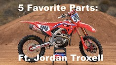 Five Favorite Parts: Featuring Honda's Jordan Troxell