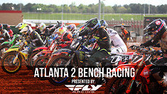 Bench Racing: Atlanta 2 Supercross