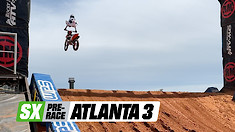 Supercross Pre-Race: Atlanta 3 Raw
