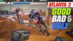 Good, Bad, 'n Ugly: Atlanta 3