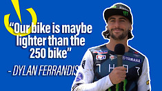 """""""Our bike is maybe lighter than the 250 bike"""" - Dylan Ferrandis"""