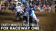 Thirty-Minutes Plus Two | 250 Moto Action