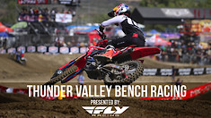 Bench Racing: Thunder Valley National