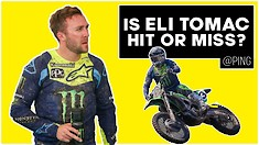 Is Eli Tomac Hit or Miss? | @Ping