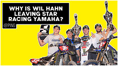 Why Is Wil Hahn Leaving Monster Energy Star Racing Yamaha? | @Ping