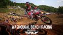 Bench Racing: Washougal National