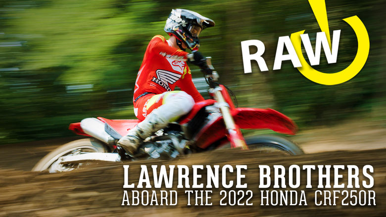 RAW | Lawrence Brothers Aboard the 2022 Honda CRF250R