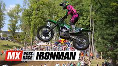 MX Post-Race: Ironman