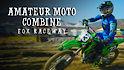 Amateur Moto Combine | Fox Raceway