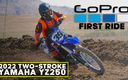 GoPro First Ride: 2022 Two-Stroke Yamaha YZ250