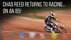 The Reeds - CHAD REED RETURNS TO RACING: Father and Son Race on 85s!