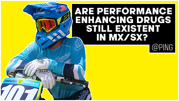 Are Performance Enhancing Drugs Still Existent in MX/SX? | @Ping