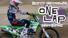 One Lap: Brett Metcalfe on Southwick