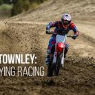 Ben Townley: Enjoying Racing