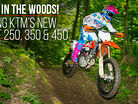 WFO In The Woods: Riding The 2016 KTM XC-F 250, 350, and 450.