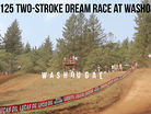RAW: 125 Two-Stroke Dream Race - 2017 Edition from Washougal MX