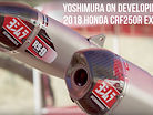 Yoshimura - Developing the 2018 Honda CRF250R Dual Exhaust