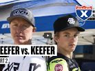 Keefer Vs. Keefer, Part Two | Father Vs Son, the Sequel - Racer X