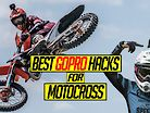 Best GoPro Hacks for Motocross!