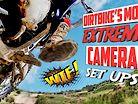 Dirt Bikes Most EXTREME Camera Set Ups!